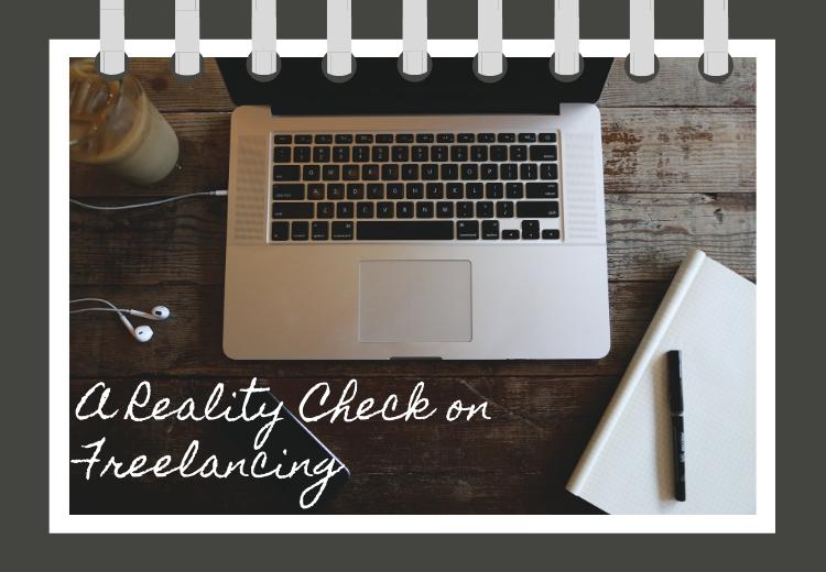 Freelancing: A Reality Check